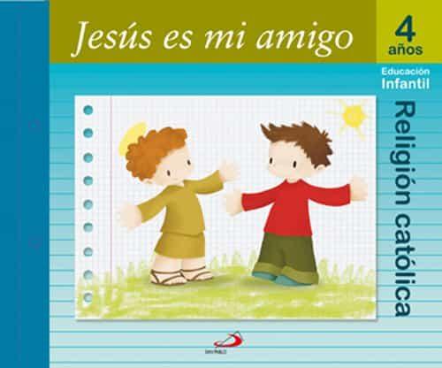 Jesus Es Mi Amigo (4 Años): Libro Alumno por Vv.aa.