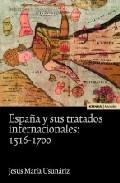España Y Sus Tratados Internacionales: 1516-1700 por Jesus Maria Usunariz Gratis