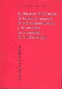 Doctrina Del Consejo De Estado En Materia De Telecomunicaciones Y De Servicios De La Sociedad De La Informacion por J. Torre De Silva Y Lopez Letona epub