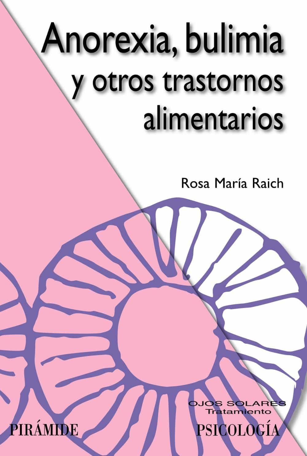 Anorexia, Bulimia Y Otros Trastornos Alimentarios por Rosa Maria Raich Escursell