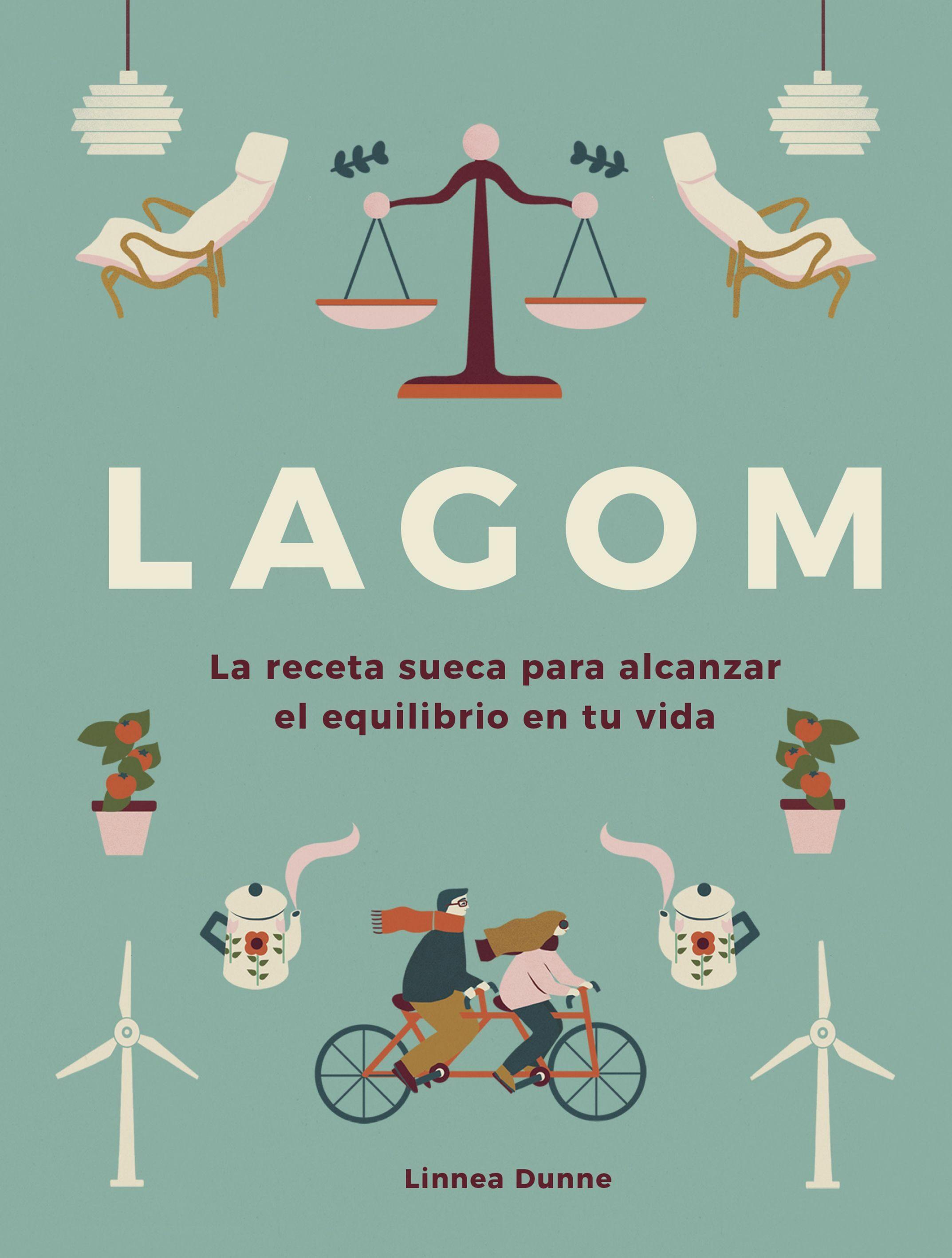 LAGOM. La receta sueca para alcanzar el equilibrio en tu vida.