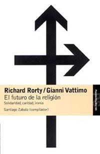 El Futuro De La Religion: Solidaridad, Caridad, Ironia por Santiago Zabala epub