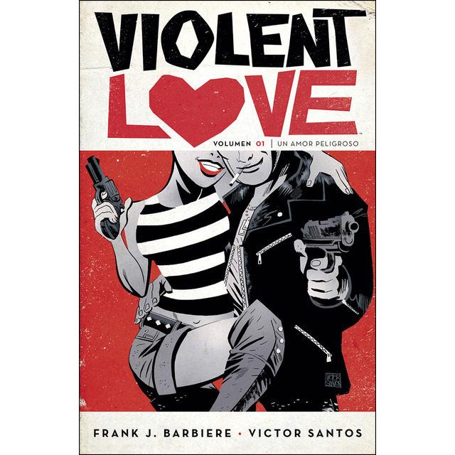 Violent Love 01. Un Amor Peligroso por Frank Barbiere;                                                                                                                                                                                                                                   Victo