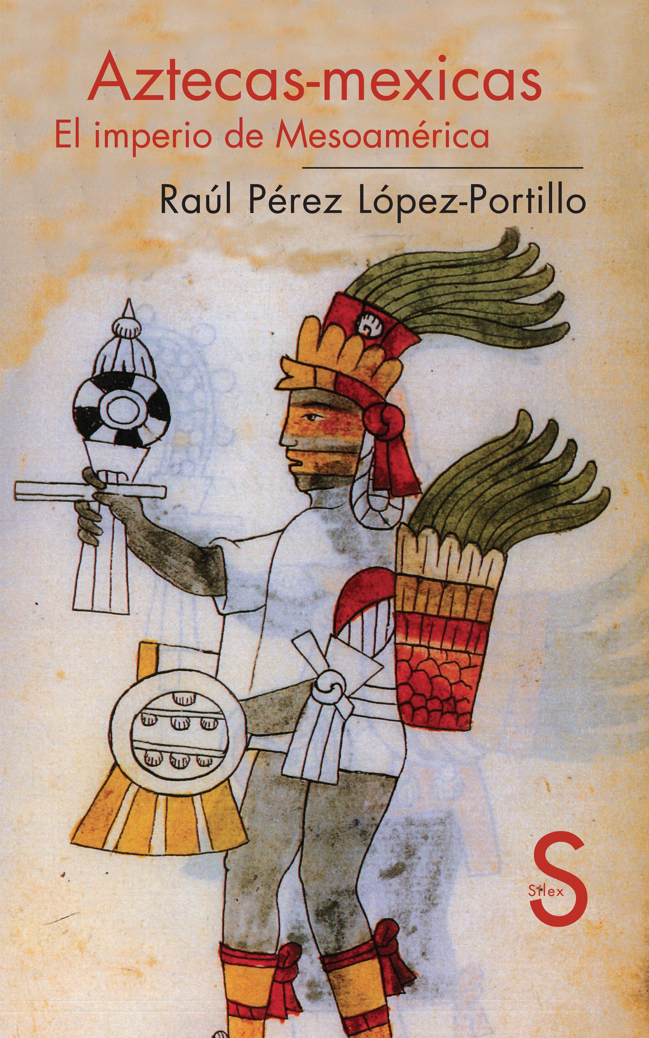aztecas-mexicas: el imperio de mesoamerica-raul perez lopez-portillo-9788477375968