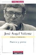 Obras Completas 1: Poesia Y Prosa por Jose Angel Valente