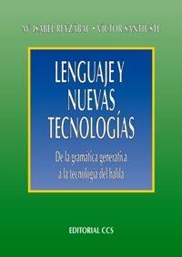 Lenguaje Y Nuevas Tecnologias: De La Gramatica Generativa A La Te Cnologia Del Habla por Maria Isabel Reyzabal Manso;                                                                                    Victor Santiuste Bermejo epub