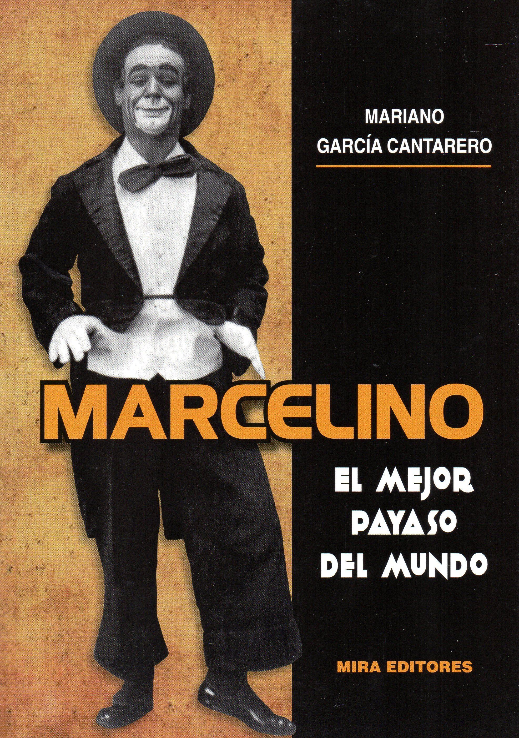 Marcelino. El Mejor Payaso Del Mundo por Mariano Garcia Cantarero