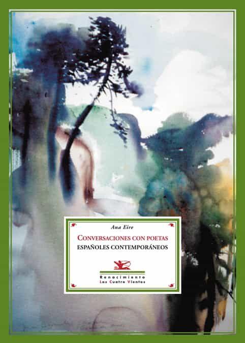 Conversaciones Con Poetas Españoles Contemporaneos por Ana Eire epub