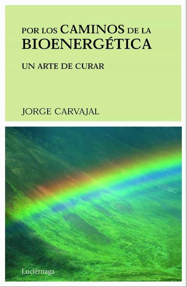 por los caminos de la bioenergetica-jorge carvajal-9788489957268