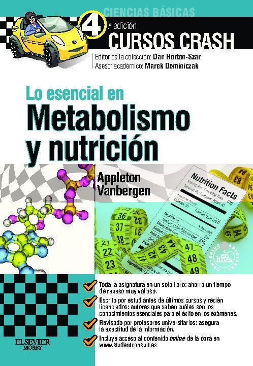 lo esencial en metabolismo y nutricion (incluye plataforma online de autoevaluacion) (4ª ed.)-amber appleton-olivia vanbergen-9788490224168