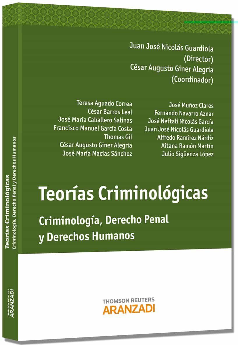 teorias criminologicas: criminologia, derecho penal y derechos hu manos-juan jose nicolas guardiola-9788490590768