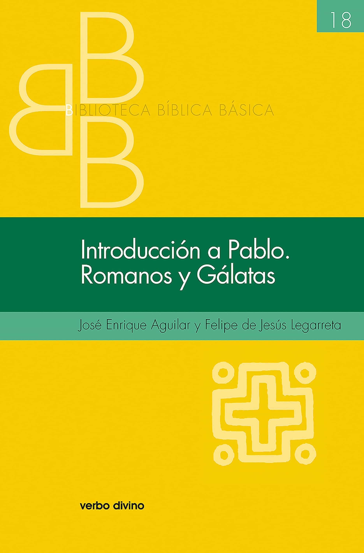 Introducción A Pablo. Romanos Y Gálatas   por Jose Enrique Aguilar