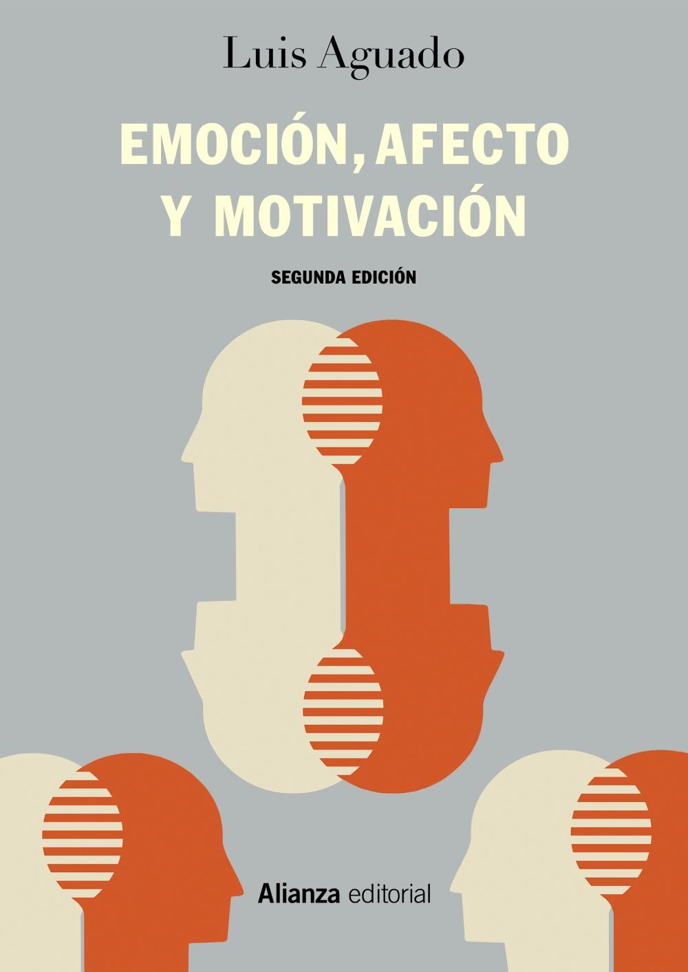 Emocion, Afecto Y Motivacion: Un Enfoque De Procesos (2ª Ed.) por Luis Aguado