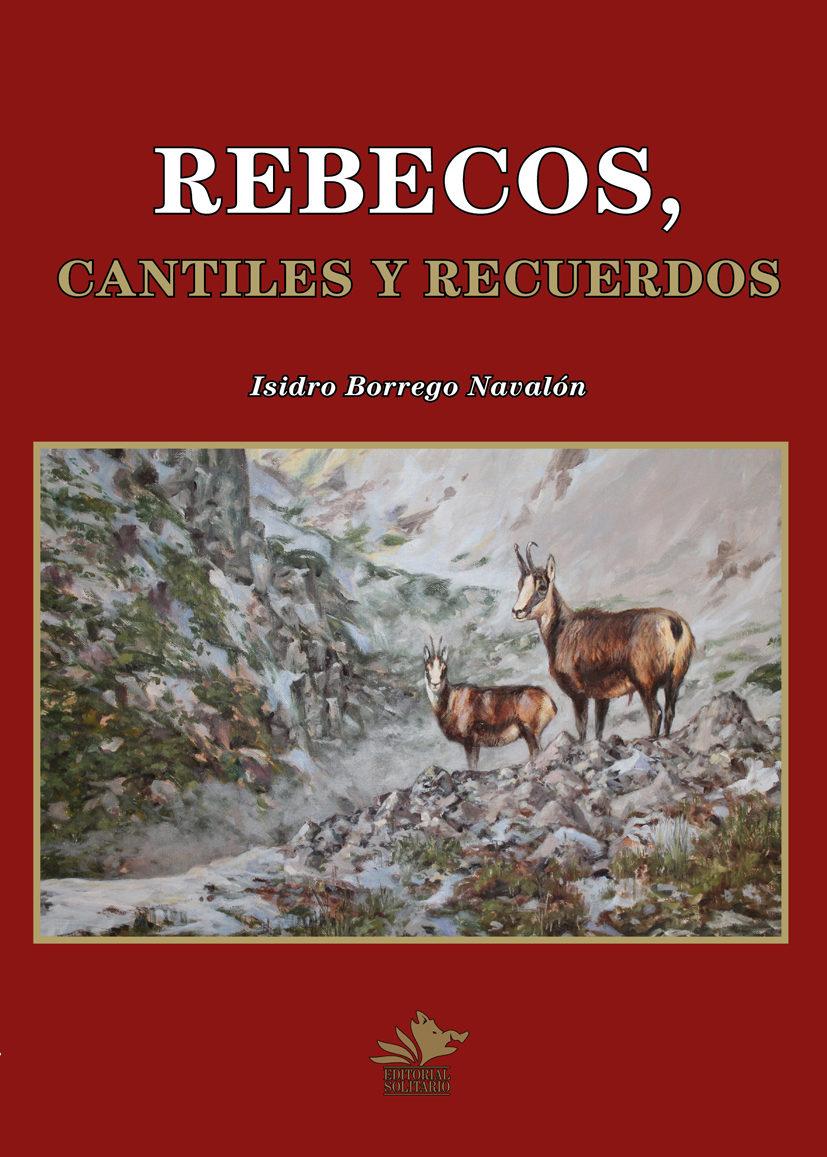 rebecos, cantiles y recuerdos-isidro borrego navalon-9788493912468
