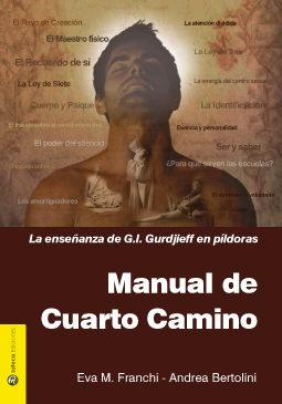 MANUAL DEL CUARTO CAMINO: LA ENSEÑANZA DE G.I. GURDJIEFF EN PILDO ...