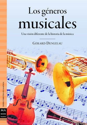 Los Generos Musicales: Una Vision Diferente De La Historia De La Musica por Gerard Denizeau