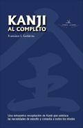 Kanji Al Completo por Francisco J. Gutierrez Deblas
