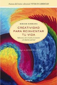 Creatividad Para Reinventar Tu Vida por Miriam Subirana