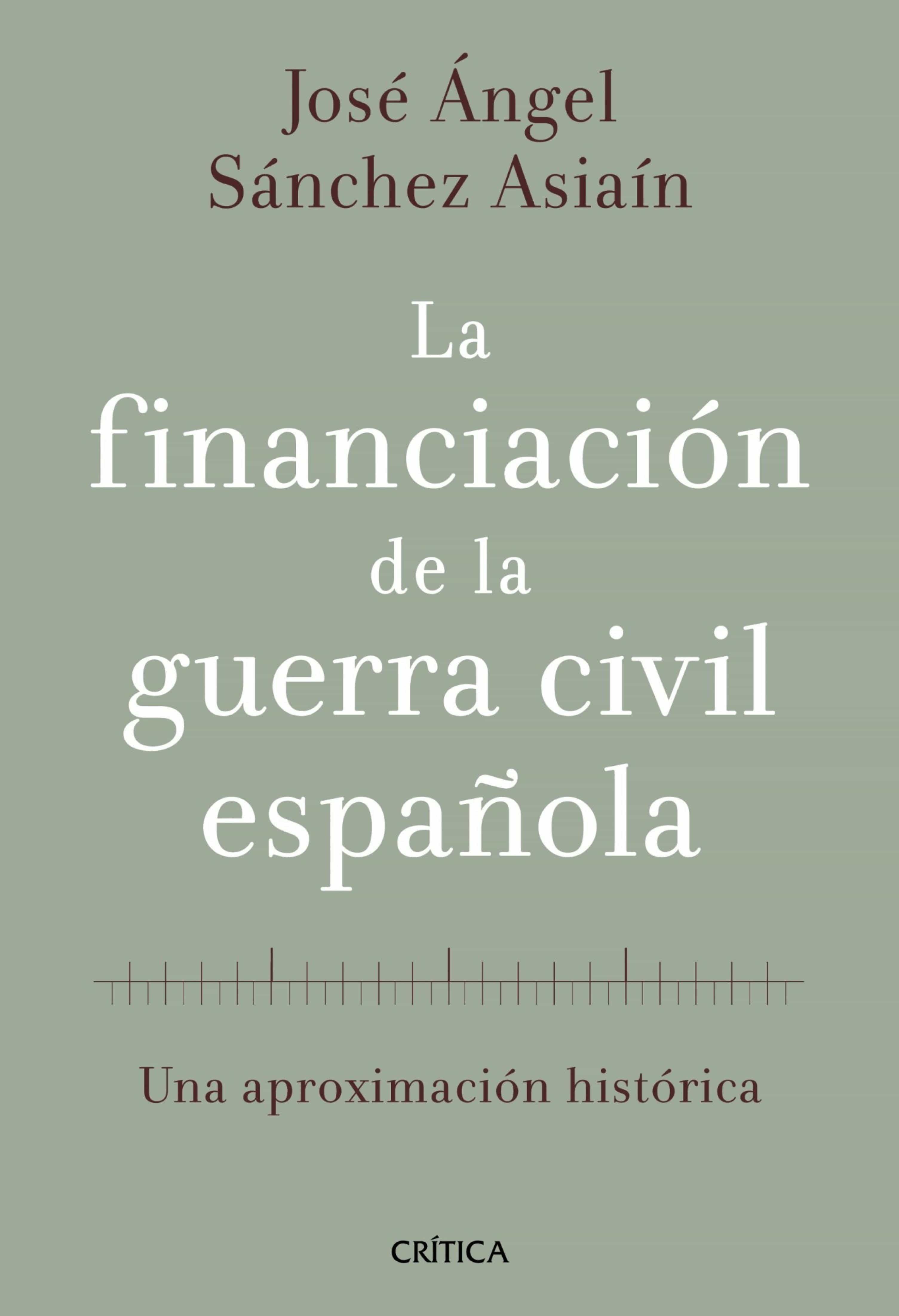 La Financiación De La Guerra Civil Española   por Jose Angel Sanchez Asiain epub