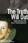 The Truth Will Out: Unmasking The Real Shakespeare por William D. Rubinstein;                                                                                    Brenda James