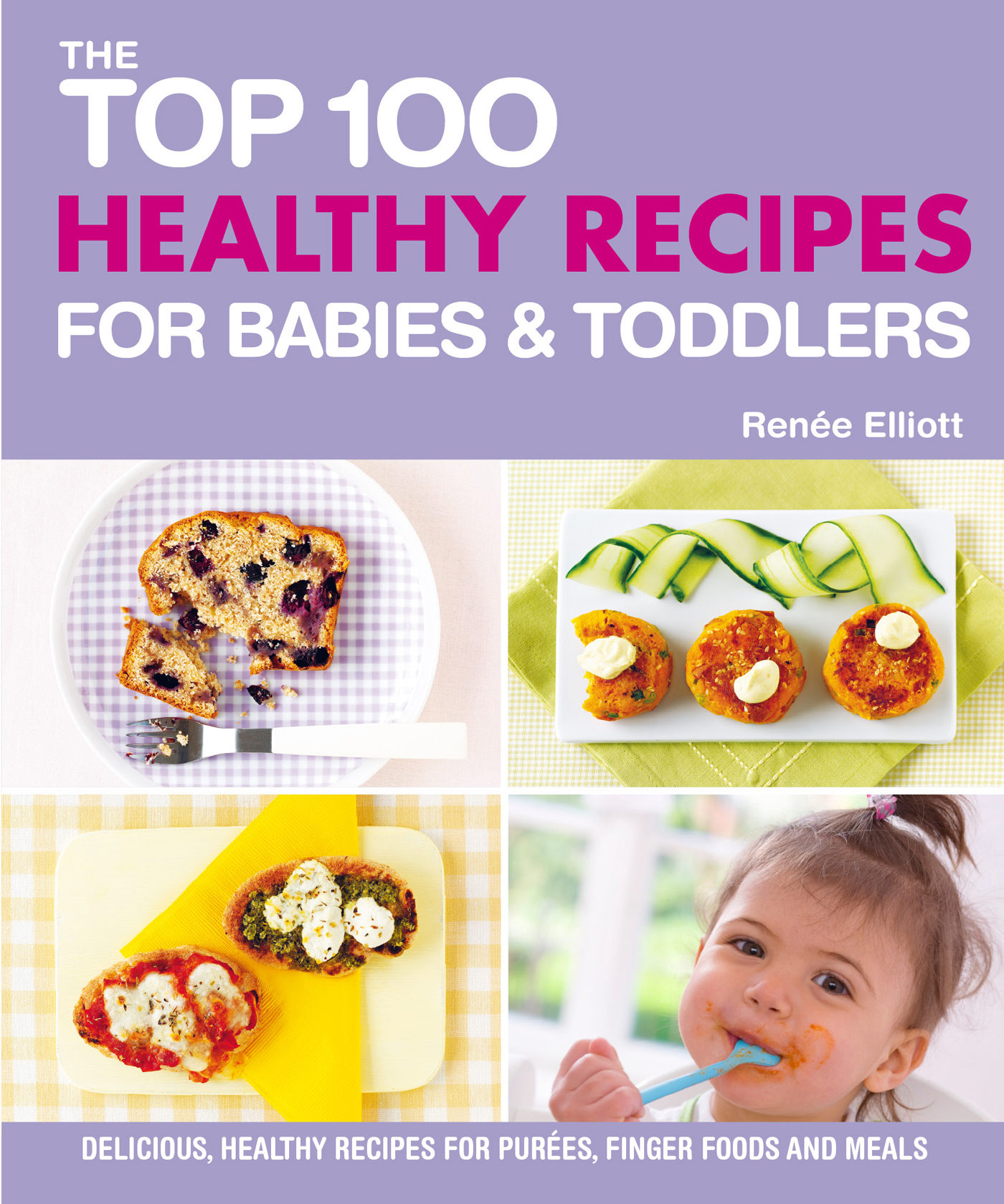Top 100 healthy recipes for babies and toddlers ebook renee top 100 healthy recipes for babies and toddlers ebook renee elliott 9781848991378 forumfinder Gallery