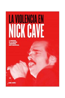 la violencia en nick cave-9788416229178