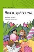 Mmmm ¡que Rico Esta! por Ana Maria Machado