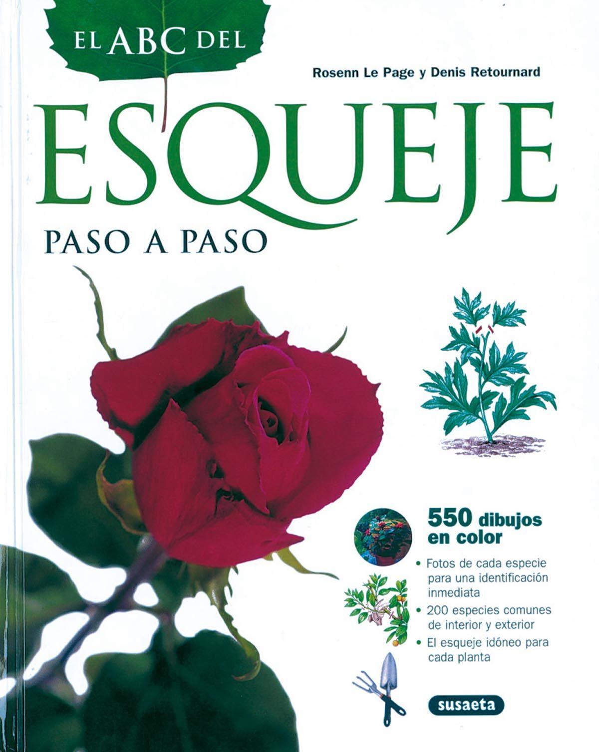 El Abc Del Esqueje: Paso A Paso por Rosenn Le Page;                                                                                    Denis Retournard