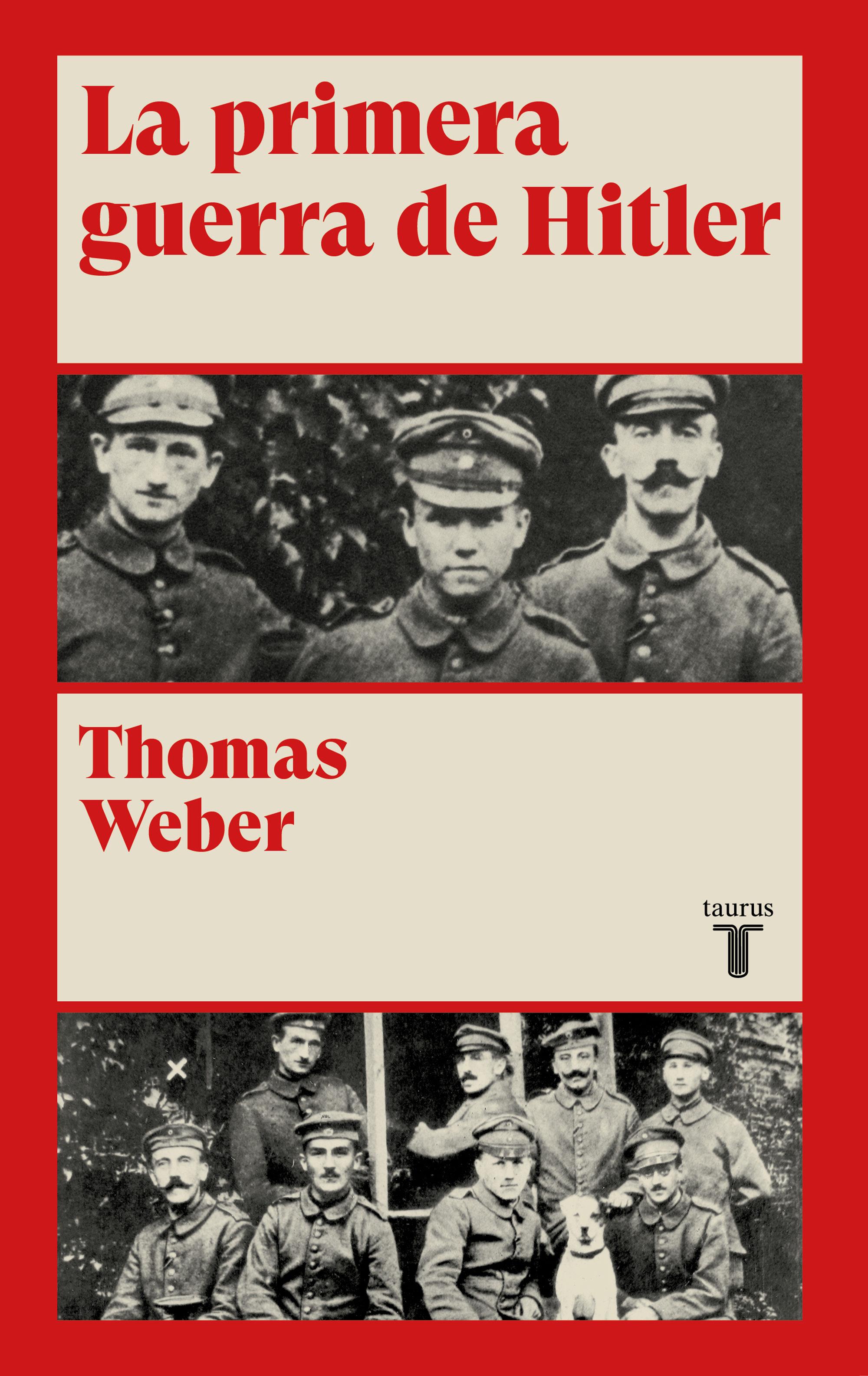 La Primera Guerra De Hitler por Thomas Weber