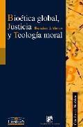 Bioetica Glogal, Justicia Y Teologia Moral por Francisco J. Alarcos epub