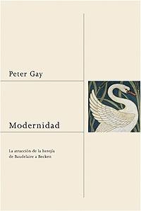 Modernidad: La Atraccion De La Herejia De Baudelaire A Becket por Peter Gay epub