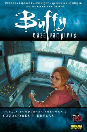 Buffy Cazavampiros La 8ª Temporada Volumen 5: Cazadores Y Presas por Joss Whedon