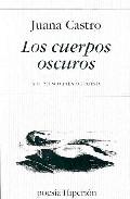 Los Cuerpos Oscuros (xxi Premio Jaen De Poesia) por Juana Castro epub