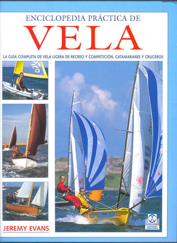 Enciclopedia Practica De Vela por Jeremy Evans Gratis