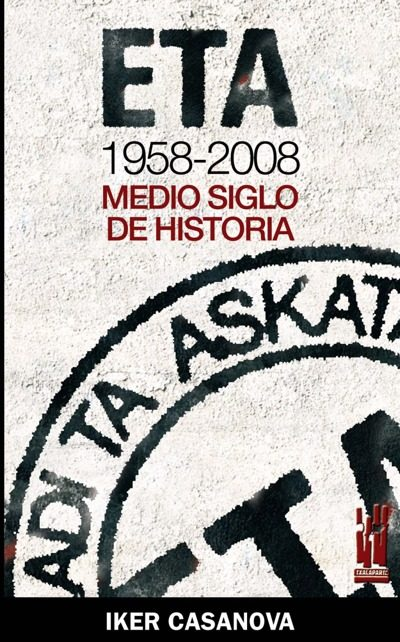 eta 1958-2008: medio siglo de historia-iker casanova alonso-9788481365078