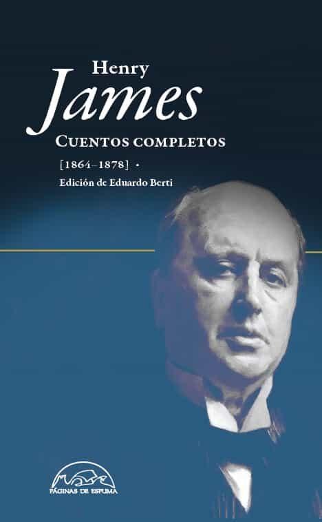 Cuentos Completos (1864-1878) por Henry James