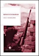 Revolucionarios por Eric Hobsbawm;                                                                                    Eric J. Hobsbawm epub