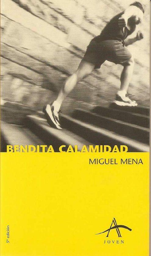 bendita calamidad (9ª ed.)-miguel mena-9788488730978