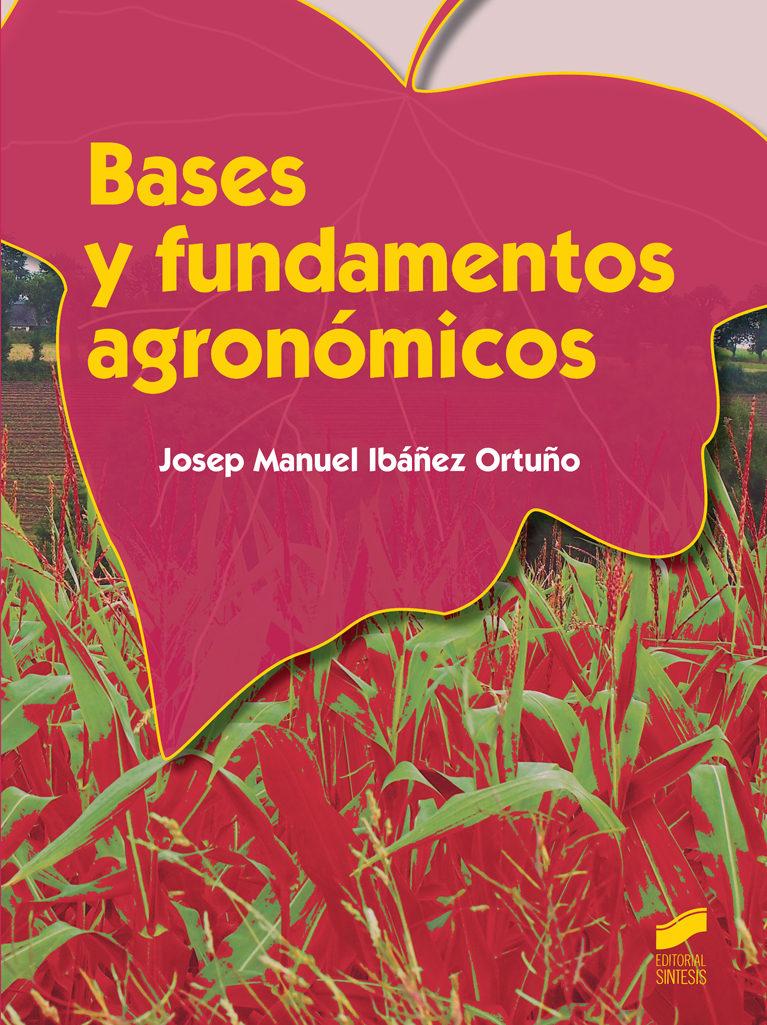 bases y fundamentos agronómicos  (grado medio en aprovechamiento y conservación del medio natural)-josep manuel ibañez ortuño-9788490770078