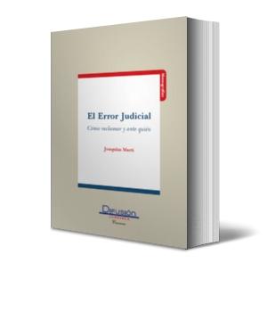 el error judicial: como reclamar y ante quien-joaquim marti i marti-9788492656578