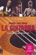 manual para tocar la guitarra: toque como los grandes maestros (i ncluye cd)-ernie jackson-9788496924178