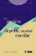 La Gestion Municipal Del Deporte En Edad Escolar por Francisco J. Orts Delgado Gratis