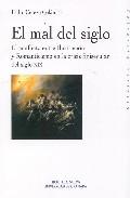 El Mal Del Siglo: El Conflicto Entre Ilustracion Y Romanticismo E N La Crisis Finisecular Del Siglo Xix por Pedro Cerezo Galan epub