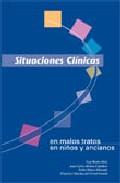 Situaciones Clinicas En Malos Tratos, En Niños Y Ancianos por Vv.aa.