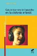 Guia De Intervencion Logopedica En La Disfonia Infantil por Josep Maria Vila I Rovira
