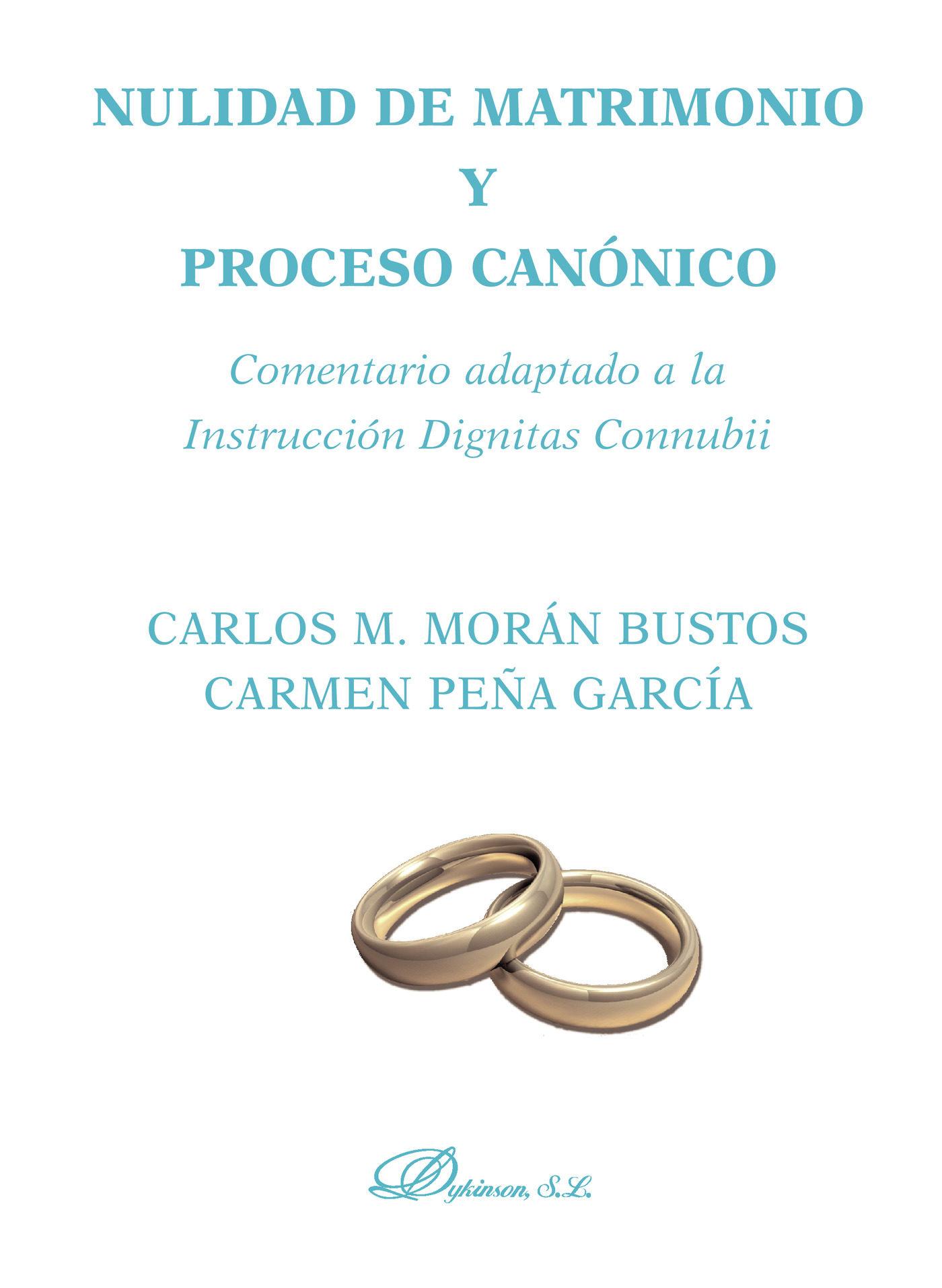 Nulidad De Matrimonio Y Proceso Canonico: Comentario Adaptado A L A Instruccion Dignitas Connubii por Carlos Manuel Moran Bustos epub