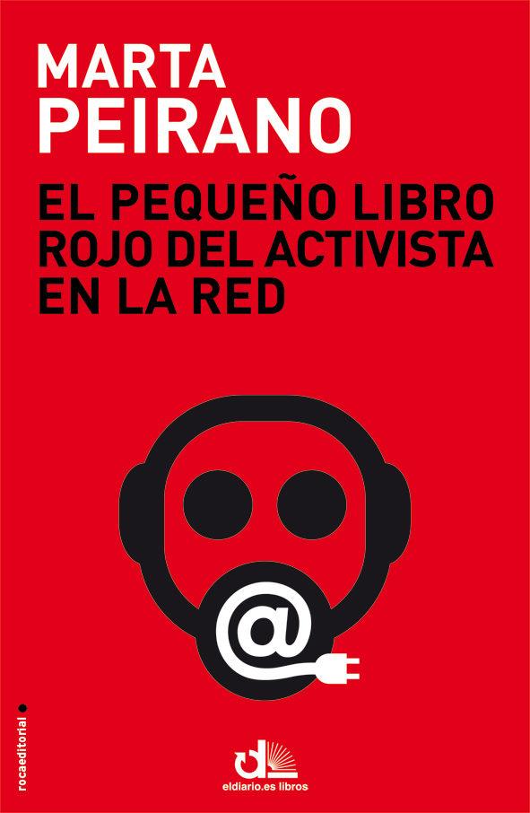 el pequeño libro rojo del activista en la red-marta peirano-9788499187778