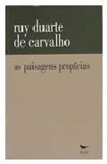 As Paisagens Propicias por Ruy Duarte De Carvalho epub