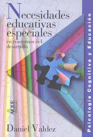 Necesidades Educativas Especiales En Trastornos Del Desarrollo por Daniel (comp.) Valdez