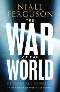 The War Of The World: History S Age Of Hatred 1914-1989 por Niall Ferguson Gratis